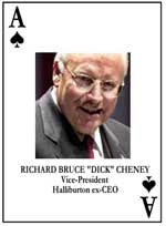 playing card with dick cheney's face. Card reads: Richard Bruck Dick Cheney, Vice President, Halliburton ex-CEO